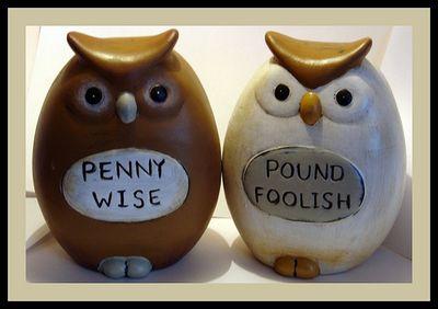 Penny-wise-pound-foolish