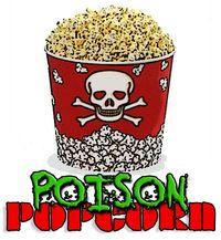 Poison popcorn
