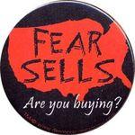 Fear sells