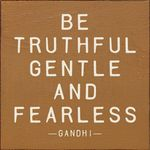 Truthfyl gentle fearless