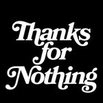 Thanksfornothing