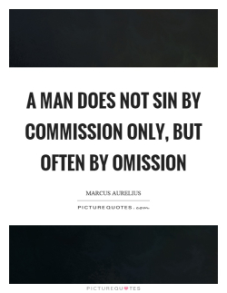 A-man-does-not-sin-by-commission-only-but-often-by-omission-quote-1