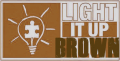 Light It Up Brown