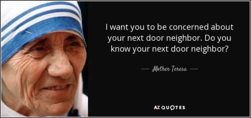 Quote-i-want-you-to-be-concerned-about-your-next-door-neighbor-do-you-know-your-next-door-mother-teresa-29-21-49
