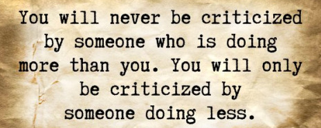 You'll never be criticized